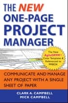 The New One-Page Project Manager ebook by Clark A. Campbell,Mick Campbell