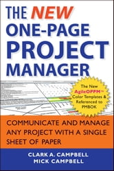 The New One-Page Project Manager - Communicate and Manage Any Project With A Single Sheet of Paper ebook by Clark A. Campbell,Mick Campbell