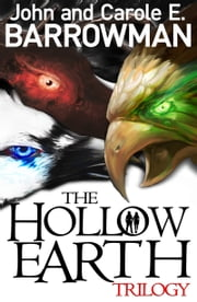 Hollow Earth Trilogy ebook by John Barrowman,Carole E. Barrowman