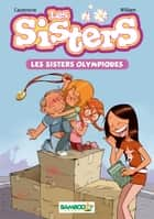 Les Sisters Bamboo Poche T5 - Les sisters olympiques ebook by Christophe Cazenove, William