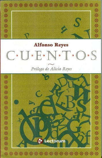 Cuentos. Alfonso Reyes ebook by Alfonso Reyes