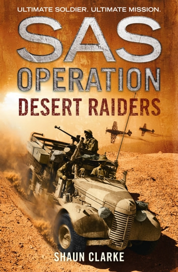 Desert Raiders (SAS Operation) ebook by Shaun Clarke