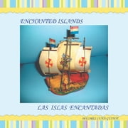 Enchanted Islands / Las Islas Encantadas ebook by Dolores Luna Guinot