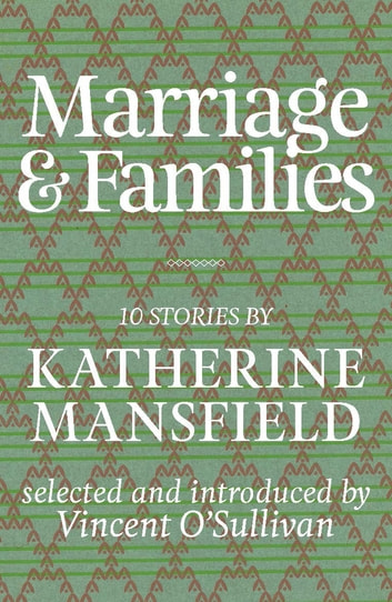 Marriage & Families - Mansfield Selections eBook by Katherine Mansfield