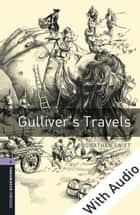 Gulliver's Travels - With Audio Level 4 Oxford Bookworms Library ebook by Jonathan Swift