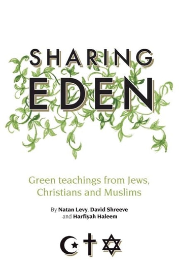 Sharing eden ebook by natan levy 9781847740427 rakuten kobo sharing eden green teachings from jews christians and muslims ebook by natan levy fandeluxe Images