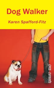 Dog Walker ebook by Karen Spafford-Fitz