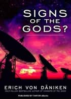Signs of the Gods? eBook by Erich von Daniken