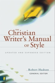 The Christian Writer's Manual of Style - Updated and Expanded Edition ebook by Robert Hudson