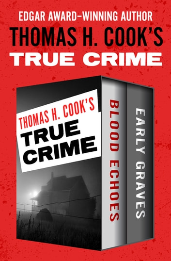 Thomas H Cooks True Crime Ebook By Thomas H Cook 9781504051385