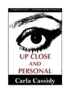 Up Close and Personal ebook by