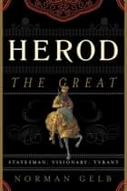 Herod the Great ebook by Norman Gelb
