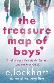 Ruby Oliver 3: The Treasure Map of Boys ebook by E. Lockhart