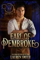 The Earl of Pembroke - The League of Rogues, #7 ebooks by Lauren Smith, The Wicked Earls' Club