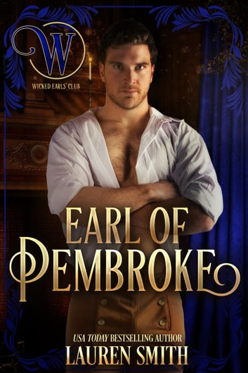The Earl of Pembroke - The League of Rogues, #7 ebook by Lauren Smith,The Wicked Earls' Club