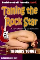 Taming the Rock Star ebook by Thomas Yonge