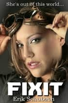 Fixit ebook by Erik Schubach