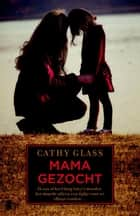 Mama gezocht ebook by Cathy Glass, Janet van der Lee