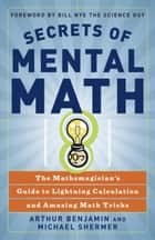 Secrets of Mental Math ebook by Arthur Benjamin,Michael Shermer