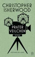 Praterveilchen eBook by Christopher Isherwood, Brigitte Jakobeit