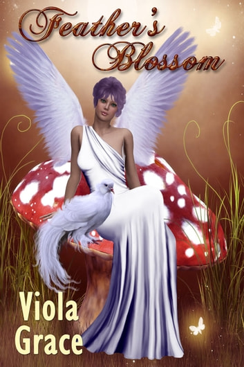 Feather's Blossom ebook by Viola Grace