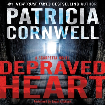 Depraved Heart audiobook by Patricia Cornwell