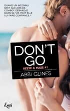 Don't go eBook by Abbi Glines