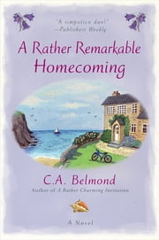 A Rather Remarkable Homecoming ebook by C.A. Belmond
