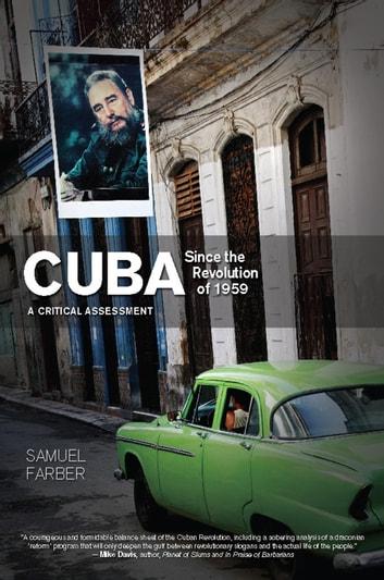 Cuba Since the Revolution of 1959 - A Critical Assessment ebook by Samuel Farber