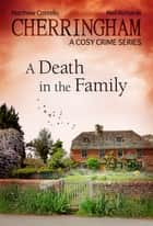 Cherringham - A Death in the Family - A Cosy Crime Series ebook by Matthew Costello, Neil Richards