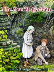 The Secret Garden - Revised Edition of Original Version ebook by Frances Hodgson Burnett