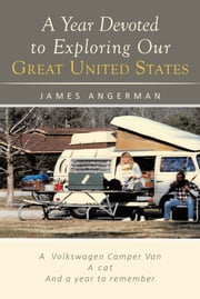 A Year Devoted to Exploring Our Great United States ebook by James Angerman