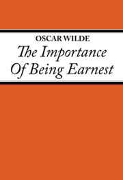 The Importance Of Being Earnest 電子書 by Oscar Wilde