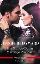 His Million-Dollar Marriage Proposal ebook by Jennifer Hayward