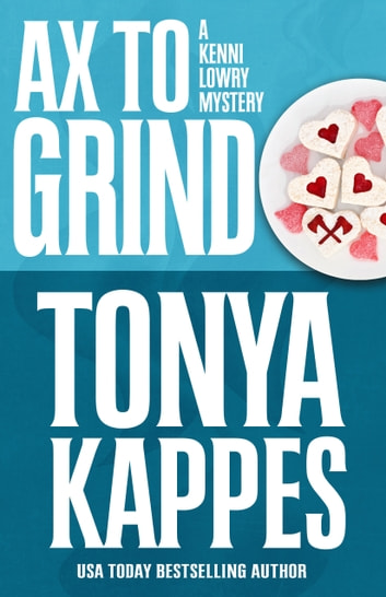Ax To Grind ebook by Tonya Kappes