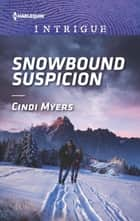 Snowbound Suspicion ebook by Cindi Myers