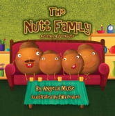 The Nutt Family: An Acorny Adventure ebook by Angela Muse