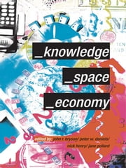 Knowledge, Space, Economy ebook by John Bryson,Peter Daniels,Nick Henry,Jane Pollard