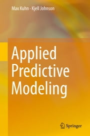 Applied Predictive Modeling ebook by Max Kuhn,Kjell Johnson