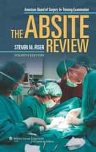 The ABSITE Review ebook by Steven M. Fiser