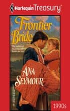 Frontier Bride ebook by Ana Seymour