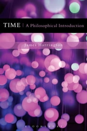 Time: A Philosophical Introduction ebook by James Harrington
