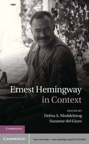 Ernest Hemingway in Context ebook by Professor Debra A. Moddelmog,Professor Suzanne del Gizzo