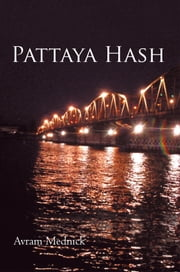 Pattaya Hash ebook by Avram Mednick