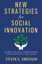 New Strategies for Social Innovation ebook by Steven G Anderson