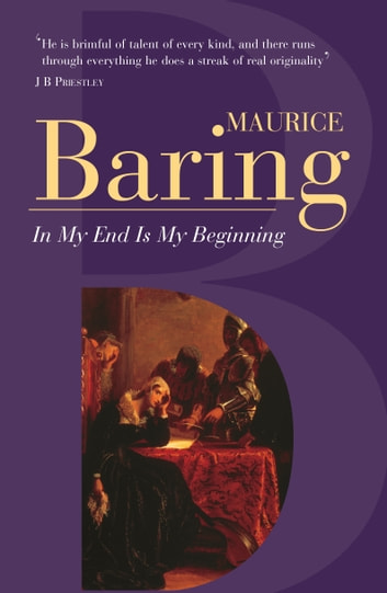 In The End Is My Beginning ebook by Maurice Baring