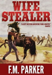 Wife Stealer: ebook by F.M. Parker