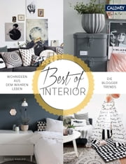 Best of Interior - Wohnideen aus dem wahren Leben - Best of Interior Blogs ebook by Nicole Knaupp