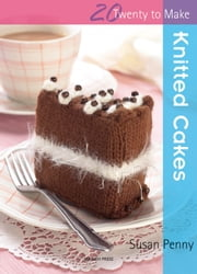 Knitted Cakes ebook by Susan Penny
