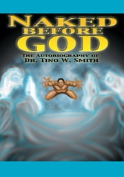 Naked Before God ebook by Tino West Smith